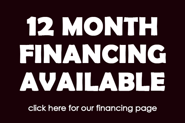 12 month financing available - click here for our financing page